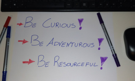 Be Curious. Be Adventurous. Be Resourceful.